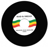 Robel - Deliver Our Souljah / version (Mad & Dread) 7""